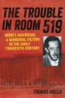 The Trouble in Room 519: Money, Matricide, and Marginal Fiction in the Early Twentieth Century Cover Image