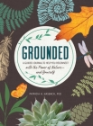 Grounded: A Guided Journal to Help You Reconnect with the Power of Nature—and Yourself Cover Image