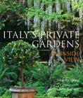 Italy's Private Gardens: An Inside View Cover Image