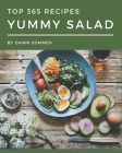 Top 365 Yummy Salad Recipes: Greatest Yummy Salad Cookbook of All Time Cover Image