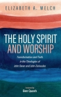 The Holy Spirit and Worship: Transformation and Truth in the Theologies of John Owen and John Zizioulas Cover Image