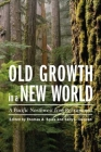 Old Growth in a New World: A Pacific Northwest Icon Reexamined Cover Image