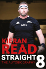 Kieran Read - Straight 8: The Autobiography Cover Image