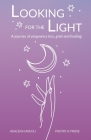 Looking for the Light: A journey of pregnancy loss, grief and healing. Cover Image