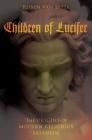Children of Lucifer: The Origins of Modern Religious Satanism Cover Image