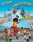 Titan and the Worldschoolers: An ABC Guide Around the World Cover Image