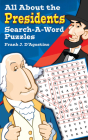 All about the Presidents Search-A-Word Puzzles (Dover Children's Activity Books) Cover Image