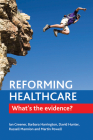 Reforming Healthcare: What's the Evidence? Cover Image