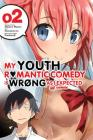 My Youth Romantic Comedy Is Wrong, As I Expected @ comic, Vol. 2 (manga) (My Youth Romantic Comedy Is Wrong, As I Expected @ comic (manga) #2) Cover Image