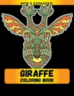 Giraffe Coloring Book: Relaxation with Stress Relieving Designs, Quick and Easy Cover Image