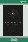 Nostradamus: The Complete Prophecies for the Future (16pt Large Print Edition) Cover Image