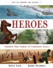 Heroes: Inspiring True Stories of Courageous Animals Cover Image