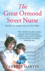 The Great Ormond Street Hospital Nurse: The Life of a Trainee Nurse at Gosh in the 1960s Cover Image