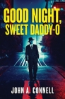 Good Night, Sweet Daddy-O: A Historical Crime Thriller Cover Image