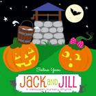 Jack and Jill: A Halloween Nursery Rhyme Cover Image