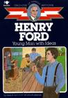 Henry Ford: Young Man With Ideas (Childhood of Famous Americans) Cover Image