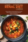 Complete Renal Diet Cookbook: 50 Easy Delicious Special Recipes to Combat Kidney Disease and Optimize Nutrition. Perfect for beginners. Cover Image