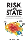 Risk and the State: How Economics and Neuroscience Shape Political Legitimacy to Address Geopolitical, Environmental, and Health Risks for Cover Image
