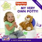 Fisher-Price: My Very Own Potty!: A Potty Book for Girls Cover Image
