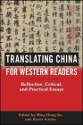 Translating China for Western Readers: Reflective, Critical, and Practical Essays Cover Image