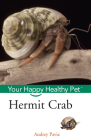 Hermit Crab: Your Happy Healthy Pet (Your Happy Healthy Pet Guides #51) Cover Image