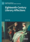 Eighteenth-Century Literary Affections (Palgrave Studies in Affect Theory and Literary Criticism) Cover Image