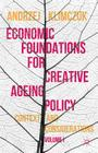 Economic Foundations for Creative Ageing Policy: Volume I Context and Considerations Cover Image