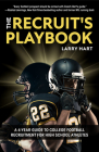The Recruit's Playbook: A 4-Year Guide to College Football Recruitment for High School Athletes Cover Image