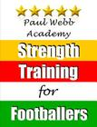Paul Webb Academy: Strength Training for Footballers Cover Image