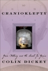 Cranioklepty: Grave Robbing and the Search for Genius Cover Image