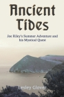 Ancient Tides: Joe Riley's Summer Adventure and His Mystical Quest Cover Image