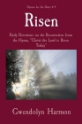 Risen: Daily Devotions on the Resurrection from the Hymn, Christ the Lord is Risen Today Cover Image