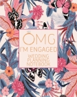 OMG I'm Engaged Wedding Planning Notebook: Tropical Rose Gold Wedding Planning & Organizer Notebook with Checklists, Timelines and Budget Expense Work Cover Image