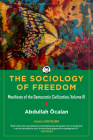 The Sociology of Freedom: Manifesto of the Democratic Civilization Cover Image