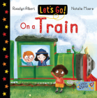Let's Go on a Train (Let's Go!) Cover Image
