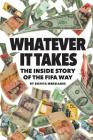 Whatever It Takes: The Inside Story of the FIFA Way (978-0-999643-1-0-5) Cover Image