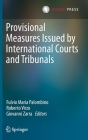 Provisional Measures Issued by International Courts and Tribunals Cover Image