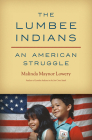The Lumbee Indians: An American Struggle Cover Image