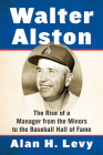 Walter Alston: The Rise of a Manager from the Minors to the Baseball Hall of Fame Cover Image