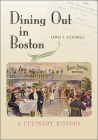 Dining Out in Boston: A Culinary History Cover Image