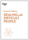 Dealing with Difficult People (HBR Emotional Intelligence Series) Cover Image