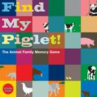 Find My Piglet!: The Animal Family Memory Game Cover Image