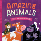 Amazing Animals Who Changed the World (Little Heroes #3) Cover Image