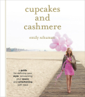 Cupcakes and Cashmere: A Guide for Defining Your Style, Reinventing Your Space, and Entertaining with Ease Cover Image
