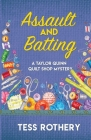 Assault and Batting: A Taylor Quinn Quilt Shop Mystery Cover Image