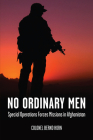No Ordinary Men: Special Operations Forces Missions in Afghanistan Cover Image