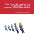 Fuse Protection against the Regenerative Circuit Internal Commutation Fault Cover Image