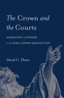 The Crown and the Courts: Separation of Powers in the Early Jewish Imagination Cover Image