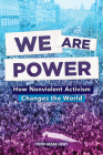 We Are Power: How Nonviolent Activism Changes the World Cover Image