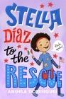 Stella Díaz to the Rescue (Stella Diaz #4) Cover Image